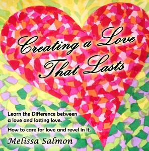 Creating a Love That Lasts - Melissa Salmon - Book Cover